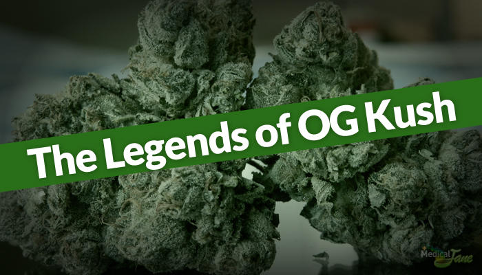 The Mysterious Legends of OG Kush and What 'OG' Means